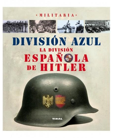 División Azul. La división española de Hitler