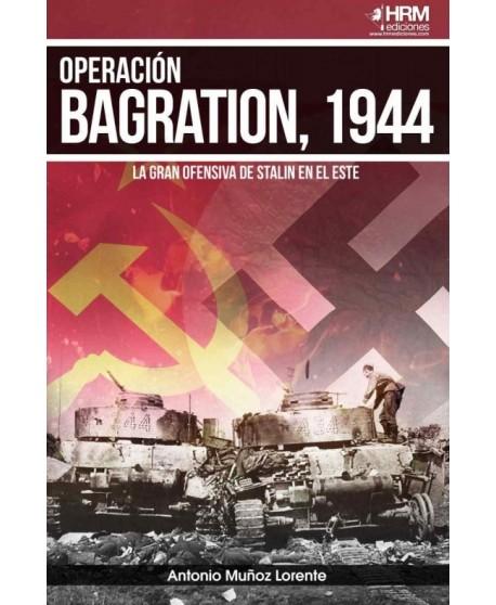 Operación Bagration, 1944  la gran ofensiva de Stalin en el Este