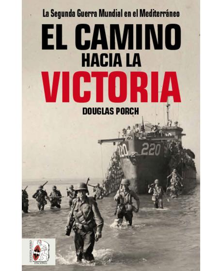 El camino hacia la victoria. La Segunda Guerra Mundial en el Mediterráneo