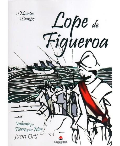 El maestre de campo Lope de Figueroa