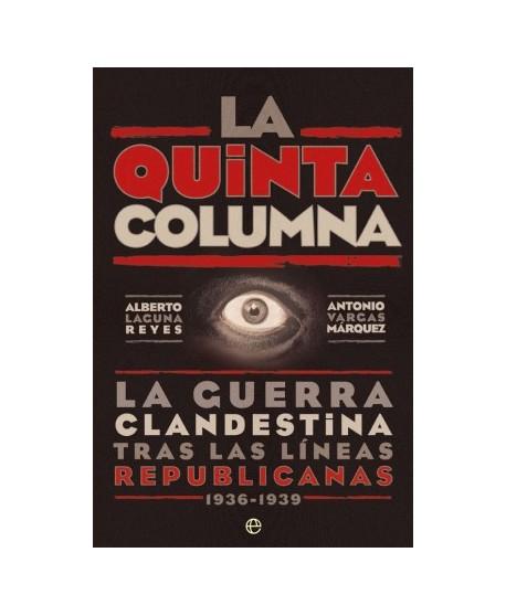 La Quinta Columna La guerra clandestina tras las líneas republicanas 1936-1939