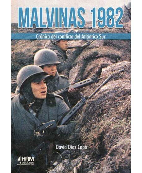 Malvinas 1982 Crónica del conflicto del Atlántico Sur