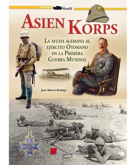 Asien Korps. La ayuda alemana al Ejército Otomano en la I Guerra Mundial