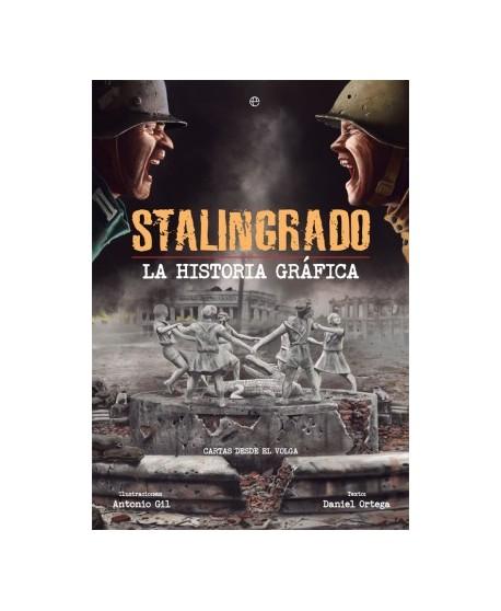 Stalingrado. La historia gráfica Cartas de guerra desde el Volga