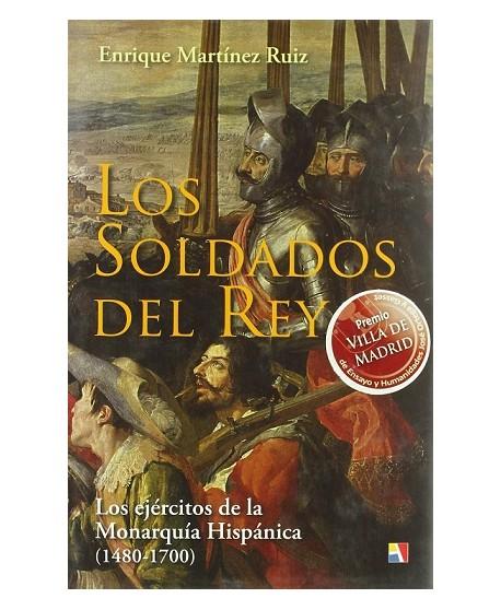 Los Soldados del Rey  Los ejércitos de la Monarquía Hispánica (1480-1700)