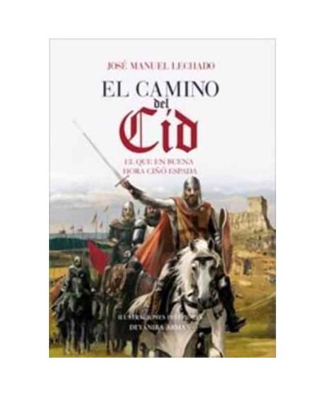 El camino del Cid En que en buena hora ciñó espada