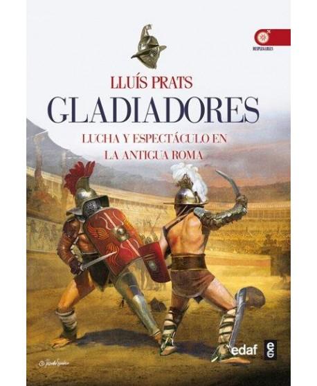 Gladiadores Lucha y espectáculo en la antigua Roma