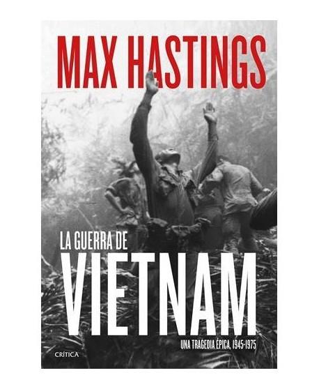 La guerra de Vietnam Una tragedia épica, 1945-1975