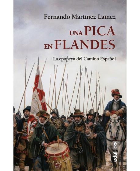 Una pica en Flandes La epopeya del Camino Español