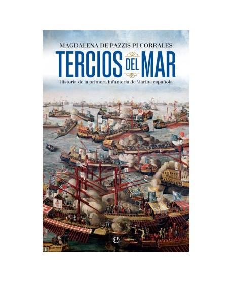 Tercios del mar Historia de la primera infantería de marina española