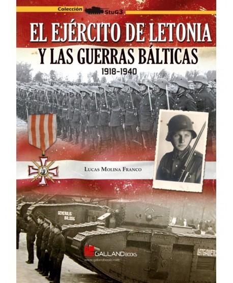 El Ejército De Letonia Y La Guerras Bálticas. 1918-1940