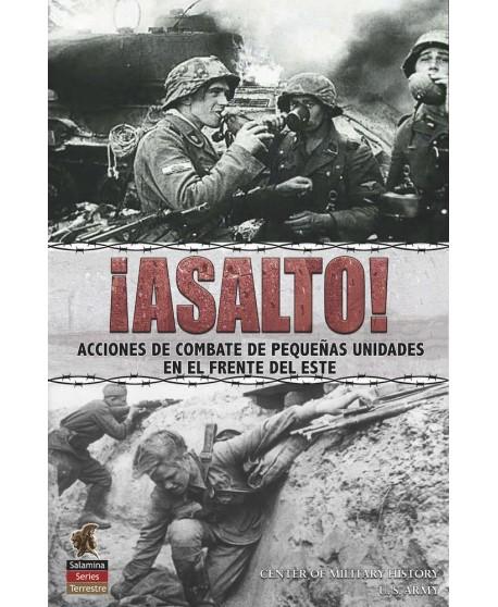 ¡ASALTO!  Acciones de combate de pequeñas unidades en el Frente del Este.