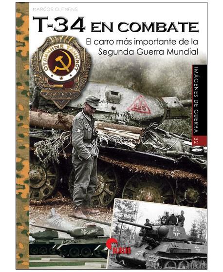 IG 32 T-34 en combate: El carro más importante de la Segunda Guerra Mundial