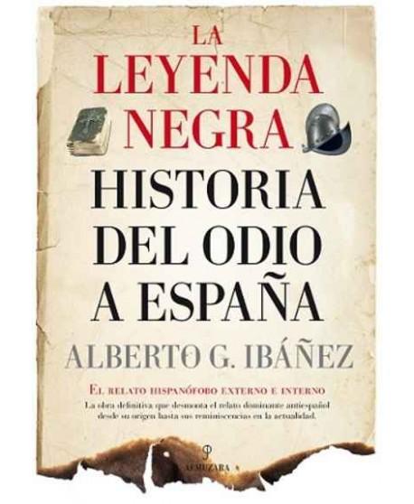 Leyenda Negra: Una historia del odio a España
