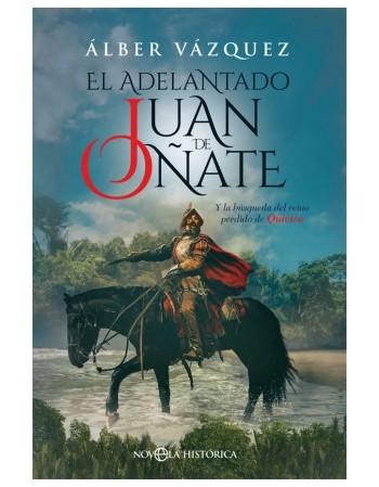 El adelantado Juan de Oñate...