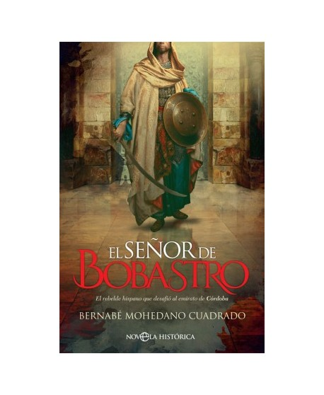 El señor de Bobastro El rebelde hispano que desafió al emirato de Córdoba