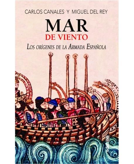 Mar de viento: Los orígenes de la Armada española