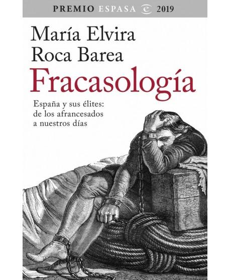 Fracasología: España y sus élites: de los afrancesados a nuestros días. Premio Espasa 2019