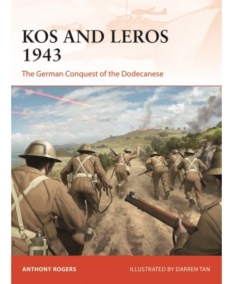 Kos and Leros 1943 THE GERMAN CONQUEST OF THE DODECANESE