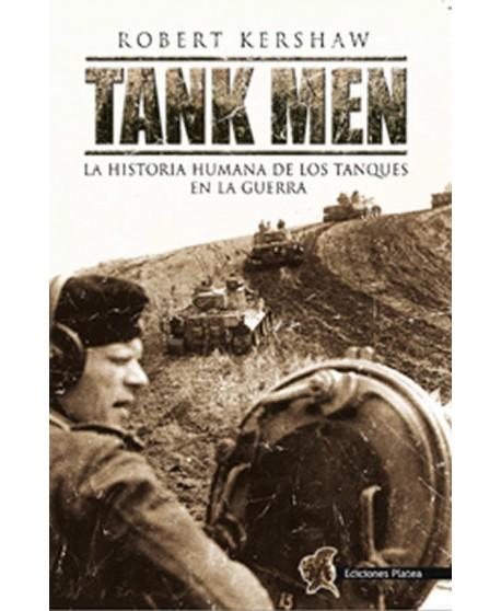 TANK MEN  La Historia Humana de los tanques en la guerra.