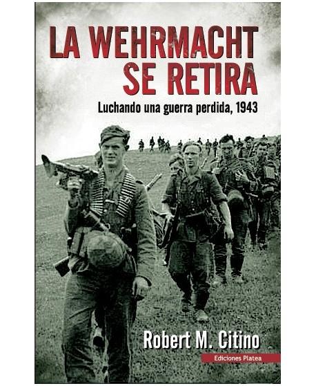La Werhmacht se retira: Luchando una guerra perdida, 1943