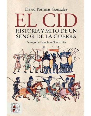 El Cid. Historia y mito de...