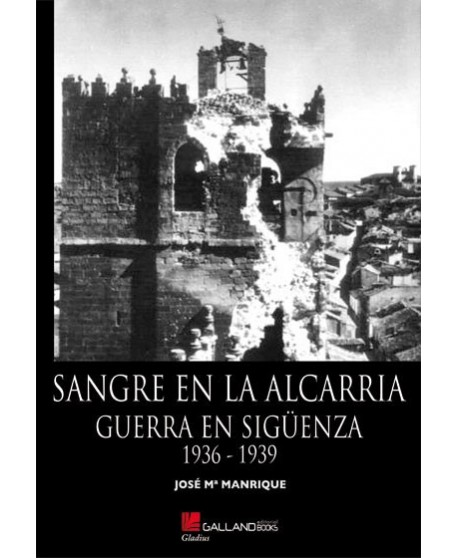 Sangre en la Alcarria. Guerra en Sigüenza