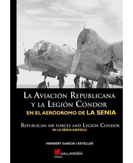La Aviación Republicana y la Legión Cóndor en La Sénia