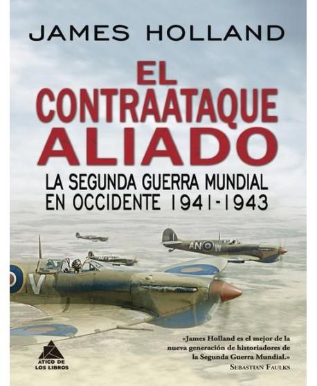El contraataque aliado: La Segunda Guerra Mundial En Occidente 1941-1943