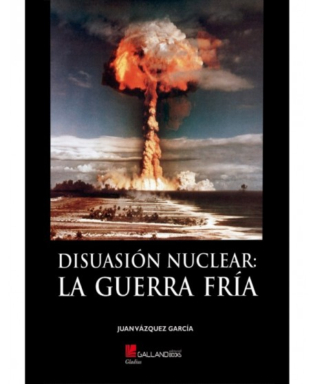 Disuasión nuclear: La Guerra Fria
