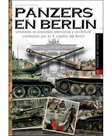Panzers en Berlín: unidades acorazadas alemanas y soviéticas luchan por la capital del Reich.