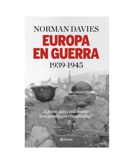 Europa en guerra 1939-1945 ¿Quién ganó realmente la segunda guerra mundial?