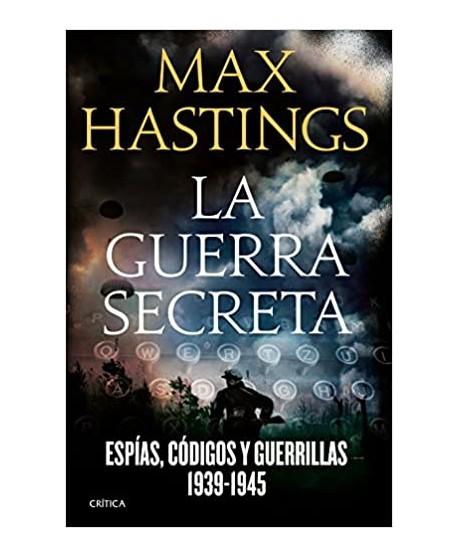 La guerra secreta Espías, códigos y guerrillas, 1939-1945