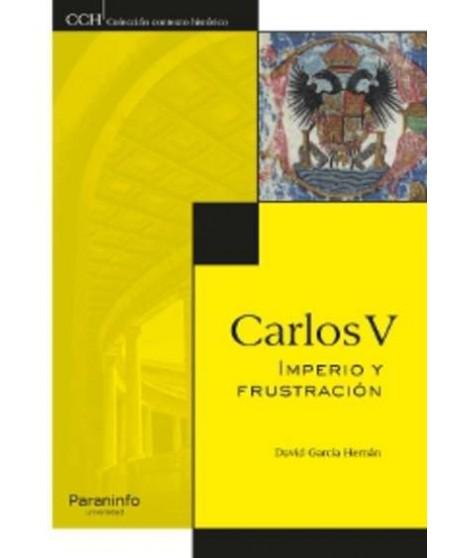 Carlos V. Imperio y frustración