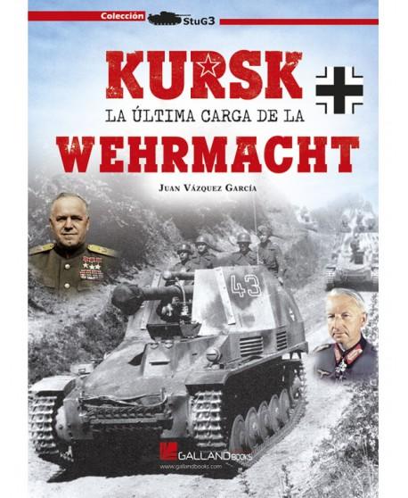 Kursk. La Última Carga De La Wehrmatch