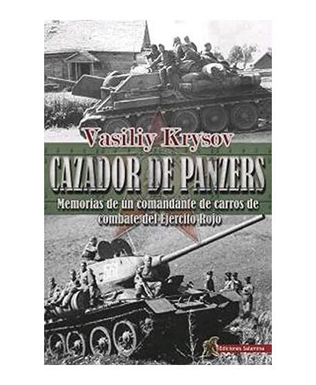 Cazador de Panzers  Memorias de un comandante de carros de combate del Ejército Rojo