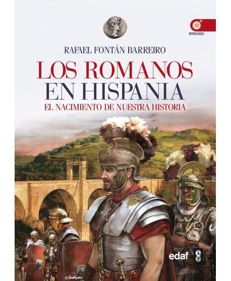 Los romanos en Hispania En el origen de nuestra cultura