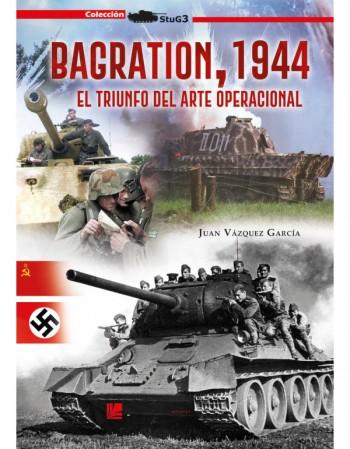 Bagration, 1944. El Triunfo...
