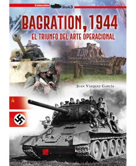Bagration, 1944. El Triunfo Del Arte Operacional