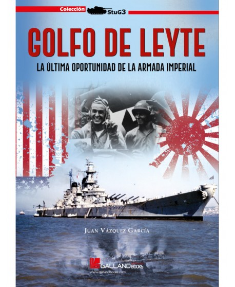 Golfo De Leyte. La Última Oportunidad De La Armada Imperial