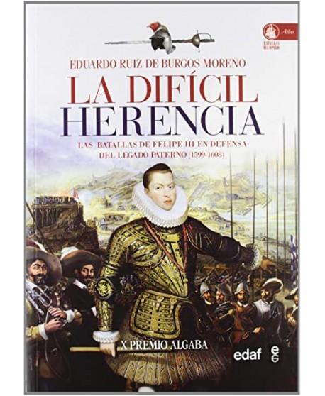 La difícil herencia Las batallas de Felipe III en defensa del legado paterno (1599-1608)