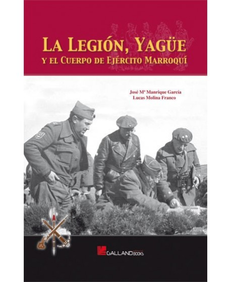 La Legión, Yagüe y el Cuerpo de Ejército Marroquí