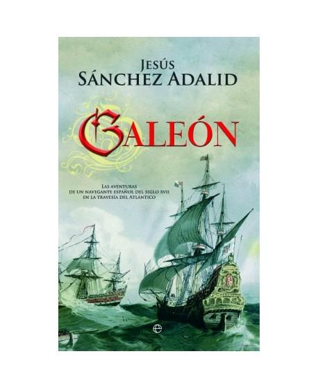 Galeón Las aventuras de un navegante español del siglo XVII en la travesía del Atlántico