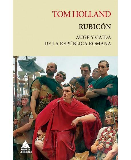 Rubicón. Auge y caída de la república romana