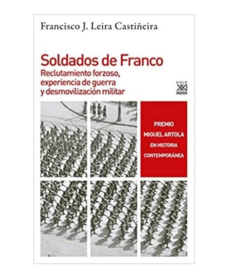 Soldados de Franco: Reclutamiento forzoso, experiencia de guerra y desmovilización militar