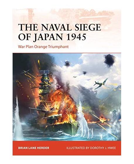 The Naval Siege of Japan 1945 WAR PLAN ORANGE TRIUMPHANT