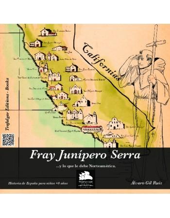 Fray Junípero Serra (…y lo...