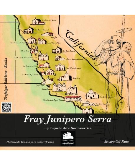 Fray Junípero Serra (…y lo que le debe EE.UU)