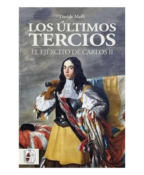 Los últimos tercios: El Ejército de Carlos II
