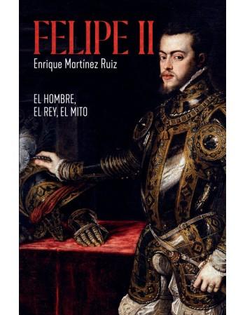 Felipe II: El hombre, el...